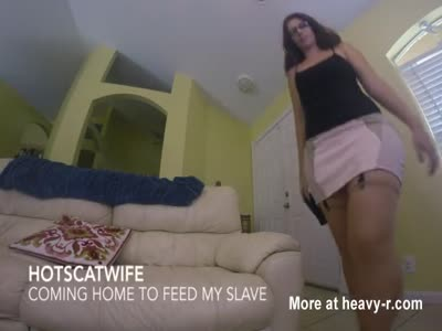 HotScatWife - Coming home to FEED my SLAVE!